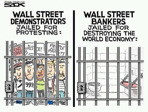 """Crime cartoon. Jail cell filled with people - caption reads: 'Wall St. demonstrators jailed for protesting'. Jail cell empty - caption reads: 'Wall St bankers jailed for destroying the world economy'"""